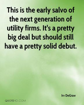 This is the early salvo of the next generation of utility firms. It's a pretty big deal but should still have a pretty solid debut.