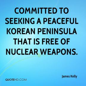 Committed to seeking a peaceful Korean Peninsula that is free of nuclear weapons.