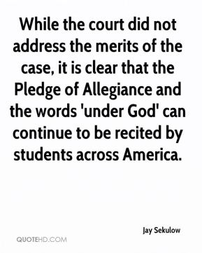 While the court did not address the merits of the case, it is clear that the Pledge of Allegiance and the words 'under God' can continue to be recited by students across America.