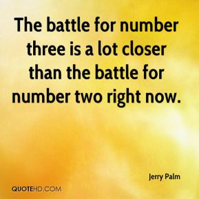Jerry Palm  - The battle for number three is a lot closer than the battle for number two right now.