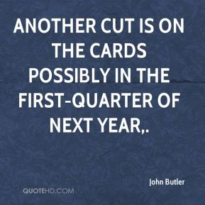 Another cut is on the cards possibly in the first-quarter of next year.