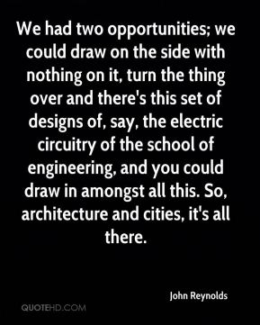 John Reynolds  - We had two opportunities; we could draw on the side with nothing on it, turn the thing over and there's this set of designs of, say, the electric circuitry of the school of engineering, and you could draw in amongst all this. So, architecture and cities, it's all there.