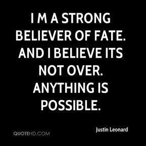 I m a strong believer of fate. And I believe its not over. Anything is possible.