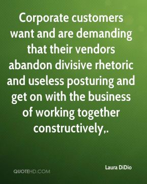 Laura DiDio  - Corporate customers want and are demanding that their vendors abandon divisive rhetoric and useless posturing and get on with the business of working together constructively.