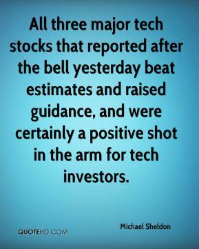Michael Sheldon  - All three major tech stocks that reported after the bell yesterday beat estimates and raised guidance, and were certainly a positive shot in the arm for tech investors.