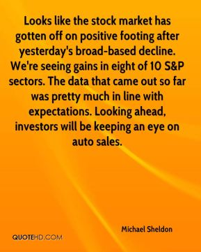 Looks like the stock market has gotten off on positive footing after yesterday's broad-based decline. We're seeing gains in eight of 10 S&P sectors. The data that came out so far was pretty much in line with expectations. Looking ahead, investors will be keeping an eye on auto sales.