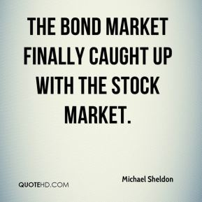 The bond market finally caught up with the stock market.
