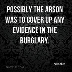 Possibly the arson was to cover up any evidence in the burglary.