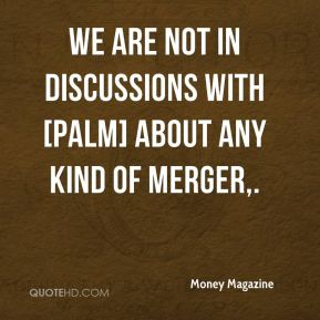 We are not in discussions with [Palm] about any kind of merger.