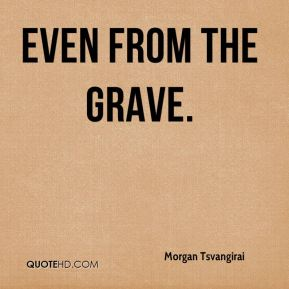 even from the grave.