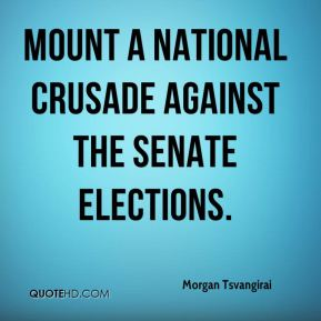 mount a national crusade against the senate elections.