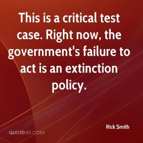 This is a critical test case. Right now, the government's failure to act is an extinction policy.