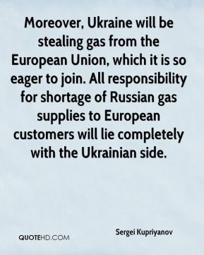 Sergei Kupriyanov  - Moreover, Ukraine will be stealing gas from the European Union, which it is so eager to join. All responsibility for shortage of Russian gas supplies to European customers will lie completely with the Ukrainian side.