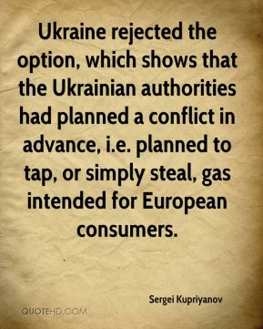 Sergei Kupriyanov  - Ukraine rejected the option, which shows that the Ukrainian authorities had planned a conflict in advance, i.e. planned to tap, or simply steal, gas intended for European consumers.
