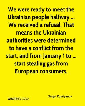 Sergei Kupriyanov  - We were ready to meet the Ukrainian people halfway ... We received a refusal. That means the Ukrainian authorities were determined to have a conflict from the start, and from January 1 to ... start stealing gas from European consumers.