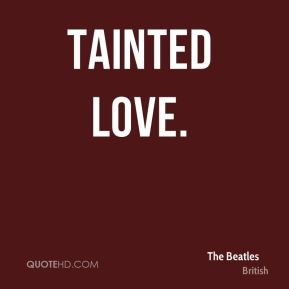 Tainted Love.