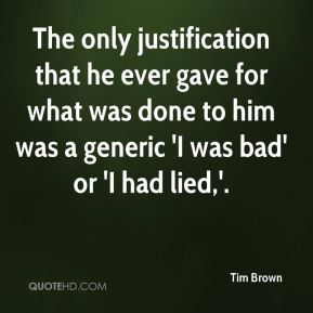 The only justification that he ever gave for what was done to him was a generic 'I was bad' or 'I had lied,'.