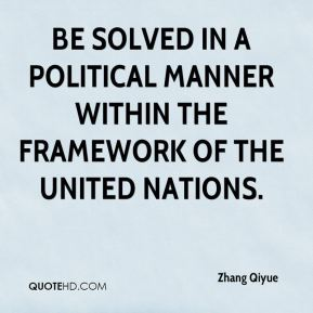 be solved in a political manner within the framework of the United Nations.