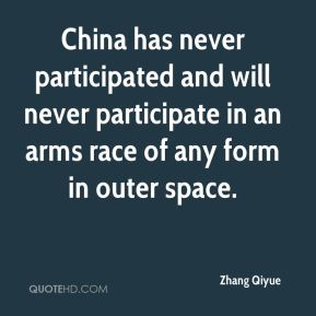China has never participated and will never participate in an arms race of any form in outer space.