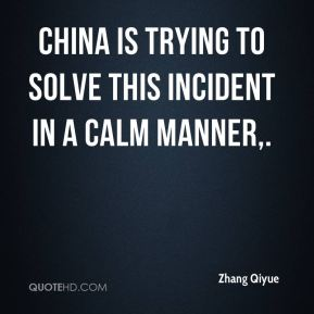 China is trying to solve this incident in a calm manner.
