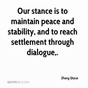 Zhang Qiyue  - Our stance is to maintain peace and stability, and to reach settlement through dialogue.