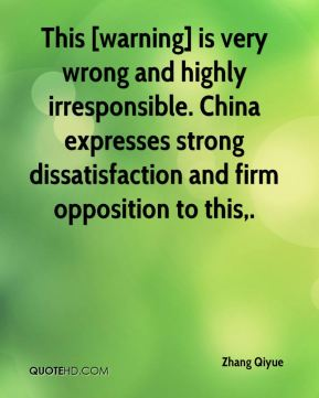 This [warning] is very wrong and highly irresponsible. China expresses strong dissatisfaction and firm opposition to this.