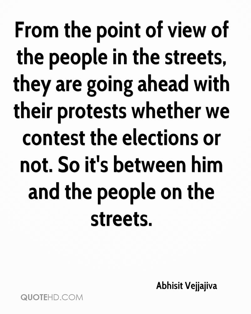 From the point of view of the people in the streets, they are going ahead with their protests whether we contest the elections or not. So it's between him and the people on the streets.