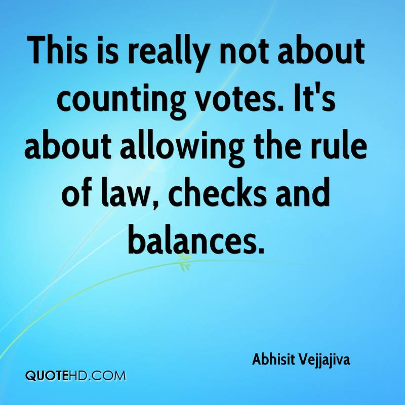 This is really not about counting votes. It's about allowing the rule of law, checks and balances.