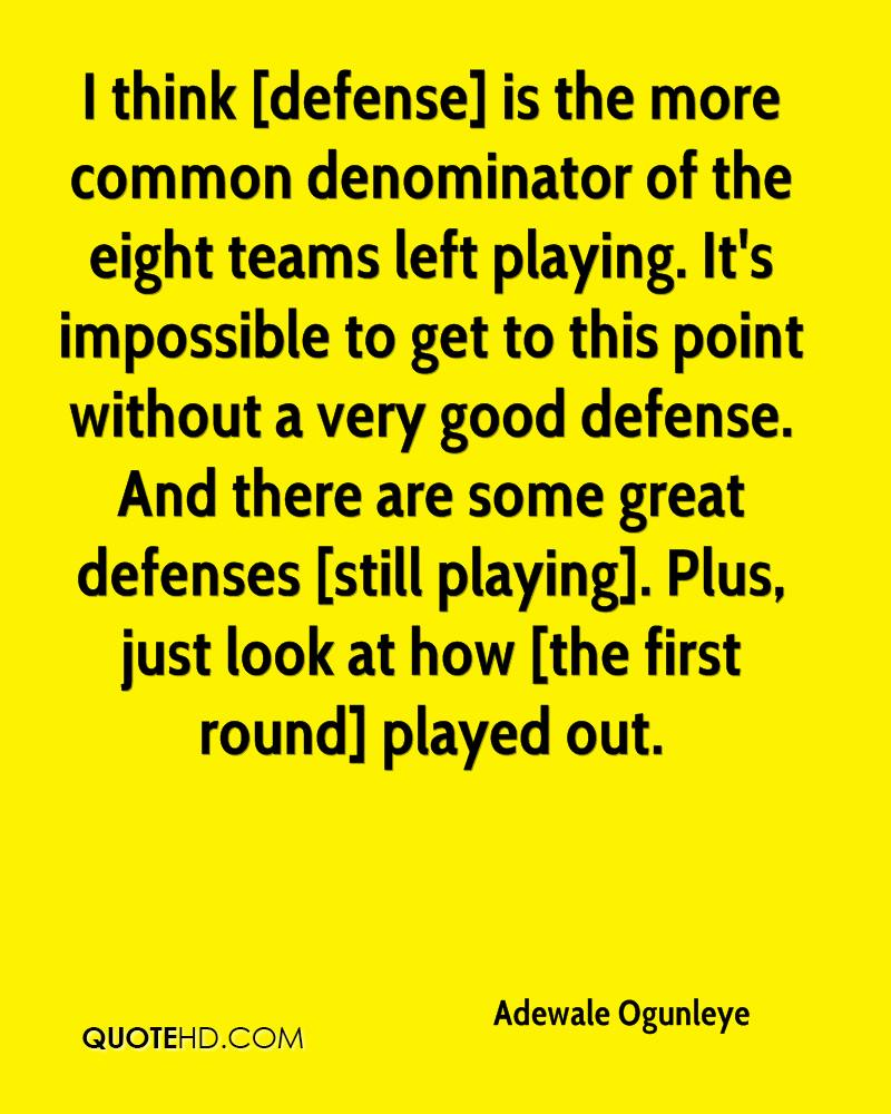 I think [defense] is the more common denominator of the eight teams left playing. It's impossible to get to this point without a very good defense. And there are some great defenses [still playing]. Plus, just look at how [the first round] played out.