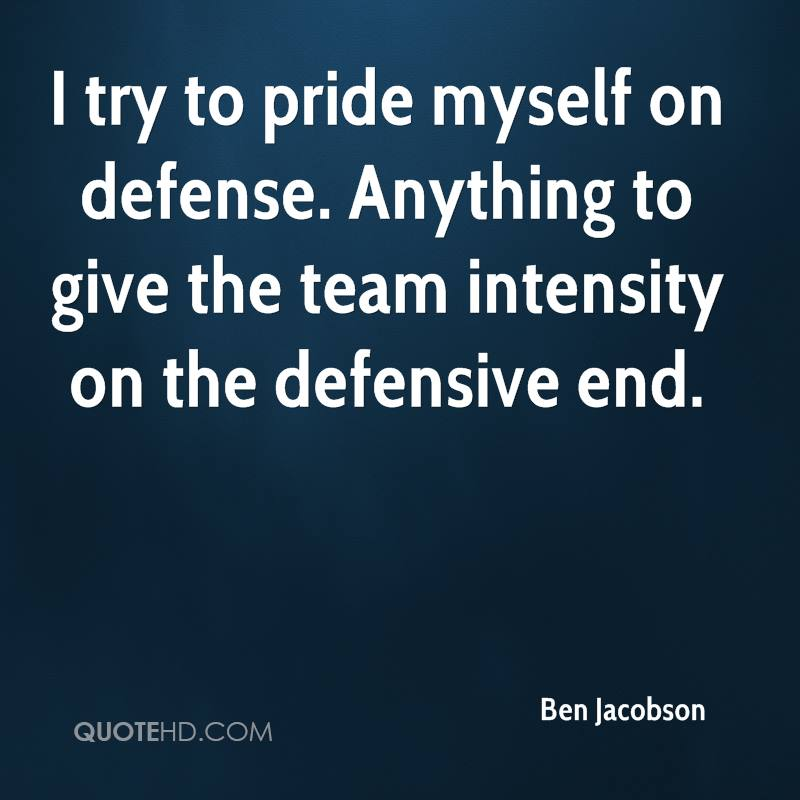 I try to pride myself on defense. Anything to give the team intensity on the defensive end.