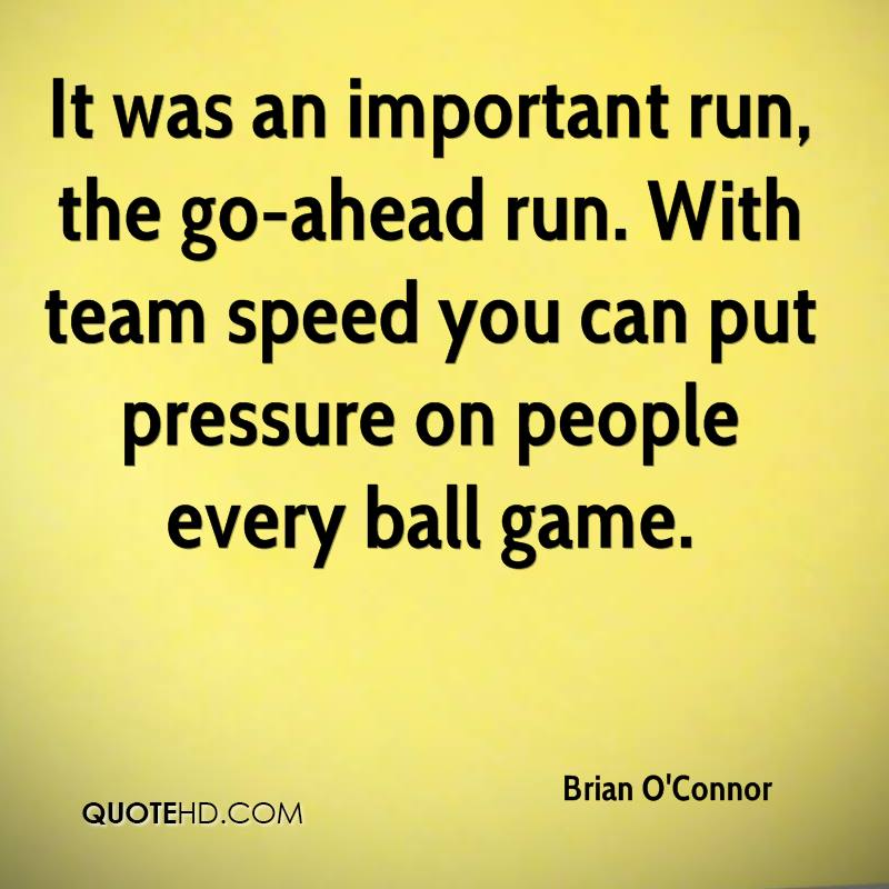 It was an important run, the go-ahead run. With team speed you can put pressure on people every ball game.