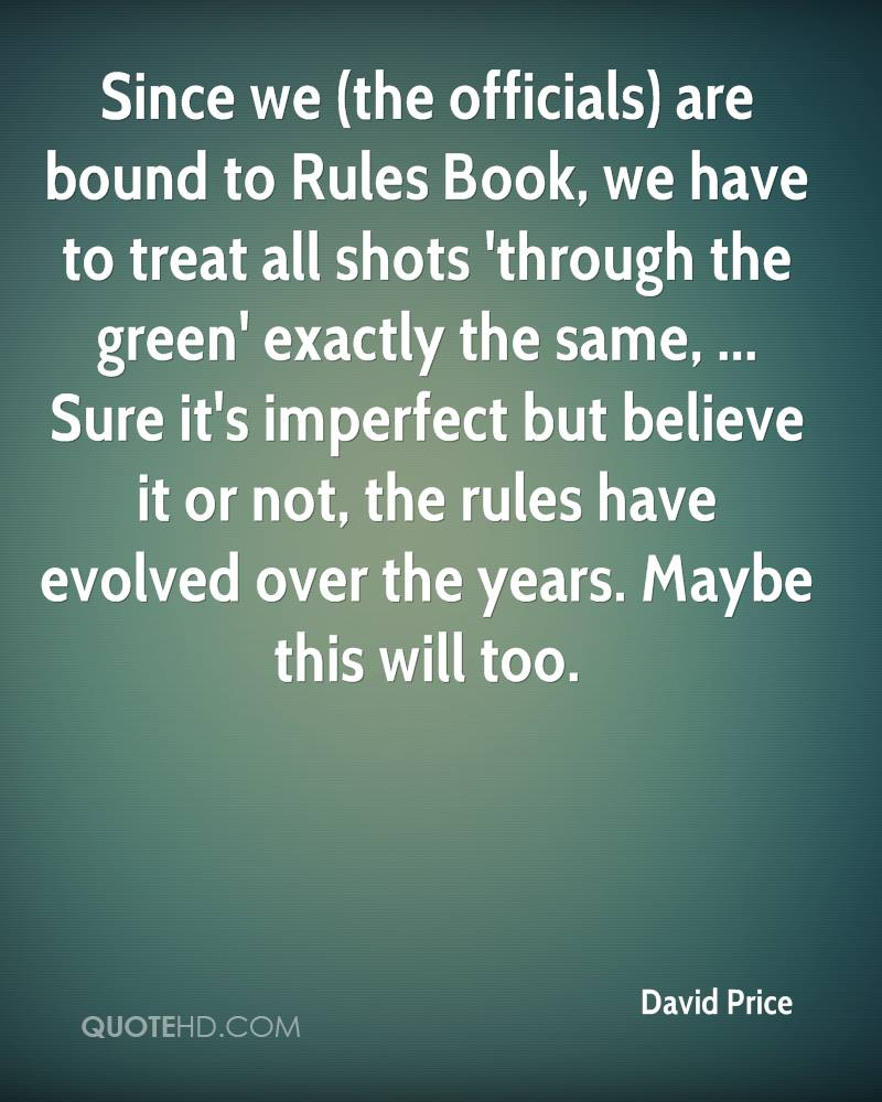 Since we (the officials) are bound to Rules Book, we have to treat all shots 'through the green' exactly the same, ... Sure it's imperfect but believe it or not, the rules have evolved over the years. Maybe this will too.