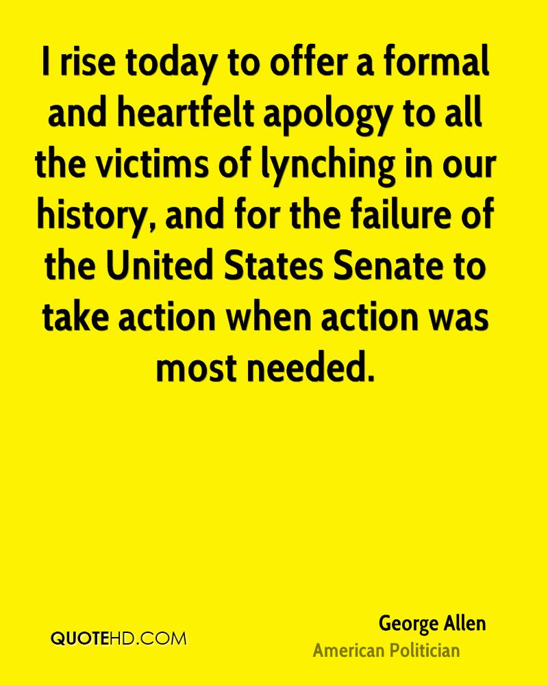 I rise today to offer a formal and heartfelt apology to all the victims of lynching in our history, and for the failure of the United States Senate to take action when action was most needed.