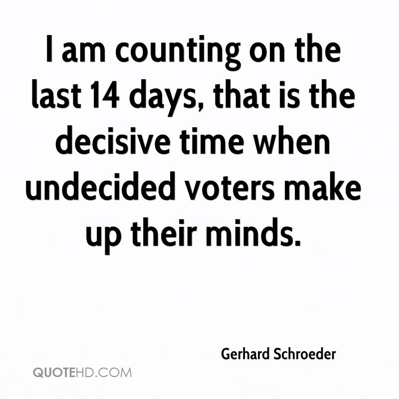 Undecided Love Quotes: Gerhard Schroeder Quotes