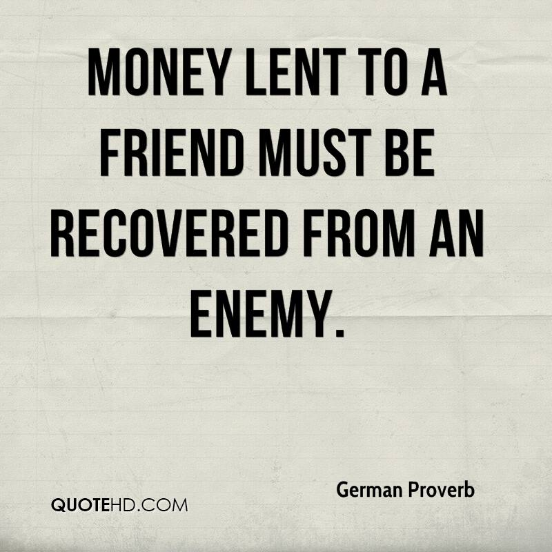 Money And Friends Quotes: German Proverb Quotes