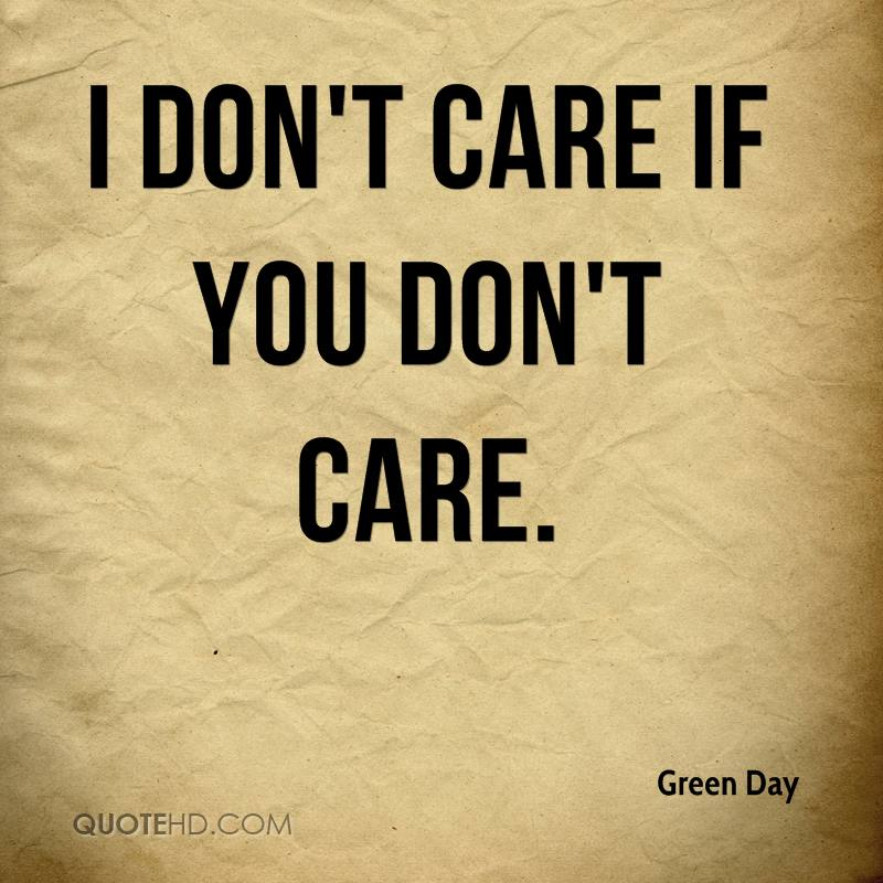 I don't care if you don't care.