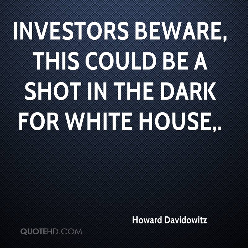 Investors beware, this could be a shot in the dark for White House.