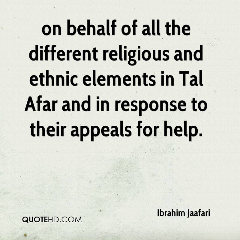 on behalf of all the different religious and ethnic elements in Tal Afar and in response to their appeals for help.