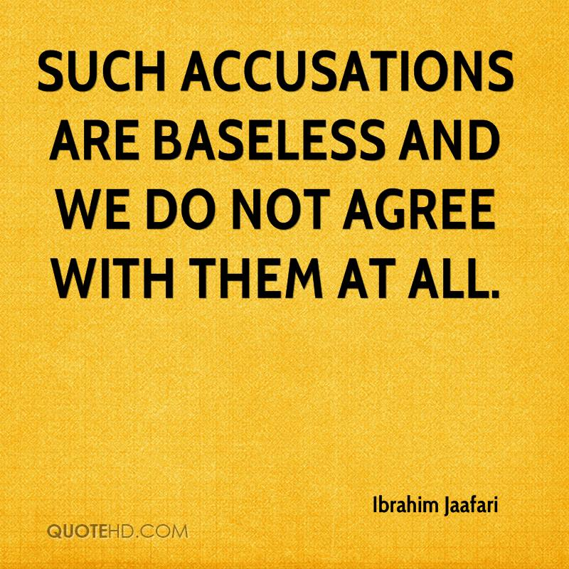 Such accusations are baseless and we do not agree with them at all.
