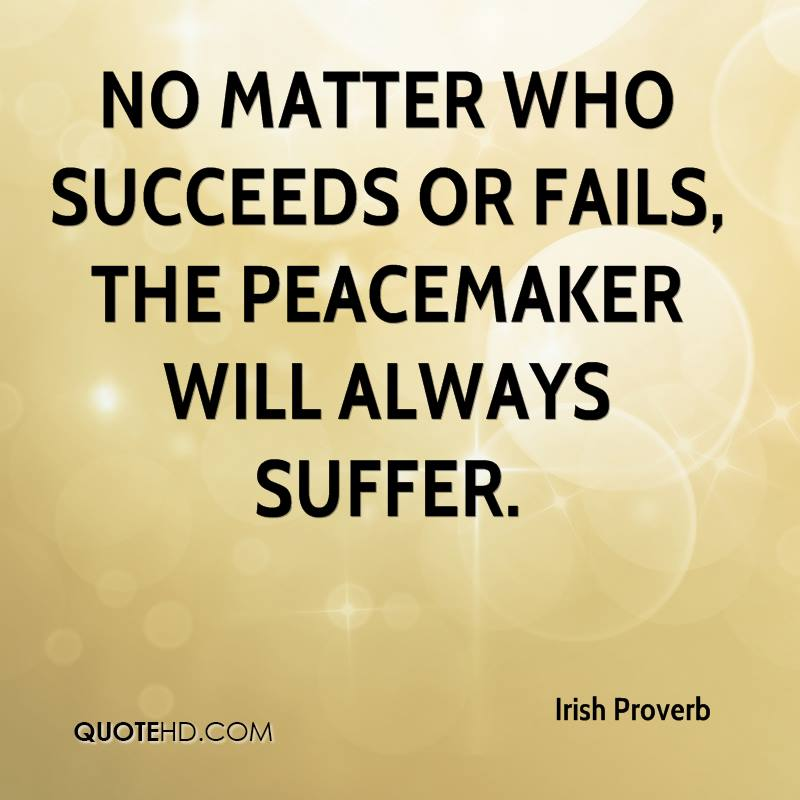Peacemaker Quotes Inspiration Peacemaker Quotes Captivating Irish Proverb Quotes Quotehd