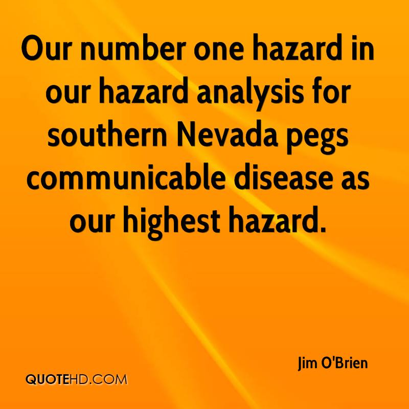 Our number one hazard in our hazard analysis for southern Nevada pegs communicable disease as our highest hazard.