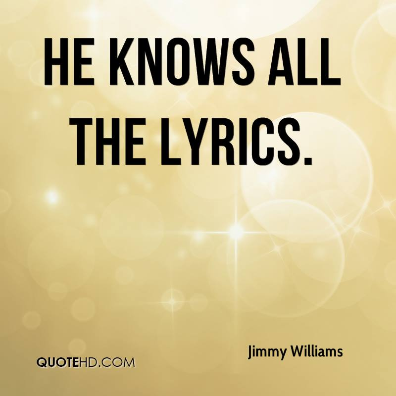 He knows all the lyrics.