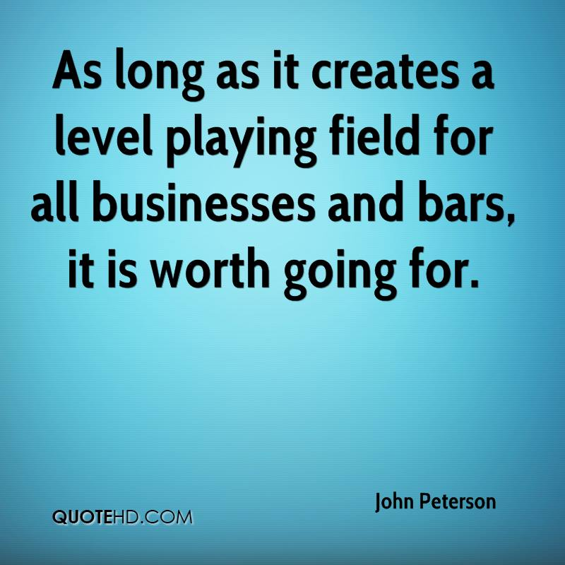 As long as it creates a level playing field for all businesses and bars, it is worth going for.