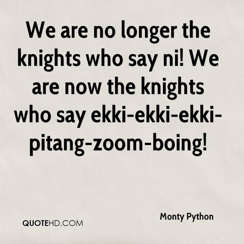 monty-python-quote-we-are-no-longer-the-