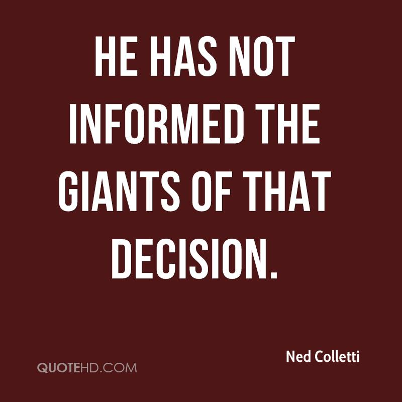 He has not informed the Giants of that decision.