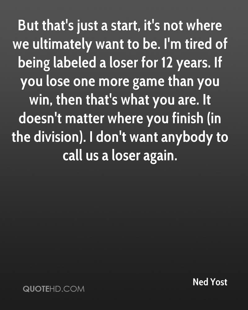 ned yost quotes quotehd but that s just a start it s not where we ultimately want to be i