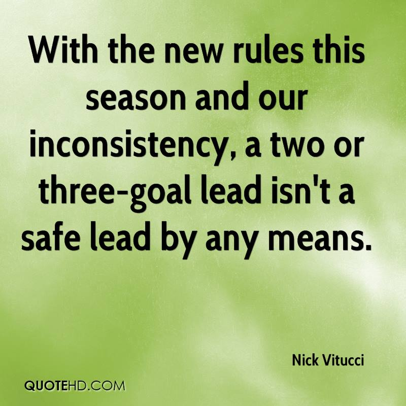 With the new rules this season and our inconsistency, a two or three-goal lead isn't a safe lead by any means.