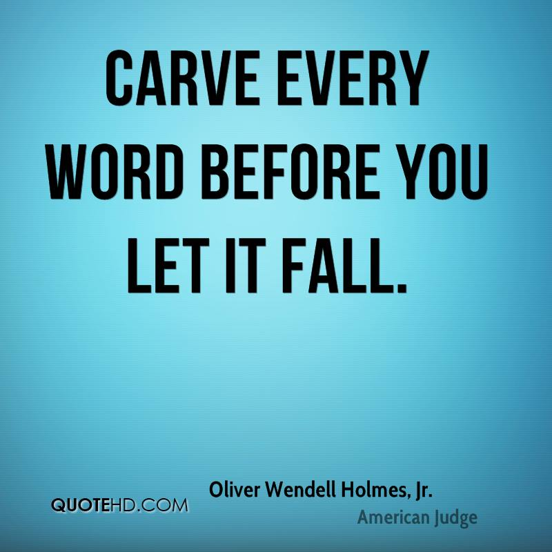 Carve every word before you let it fall.