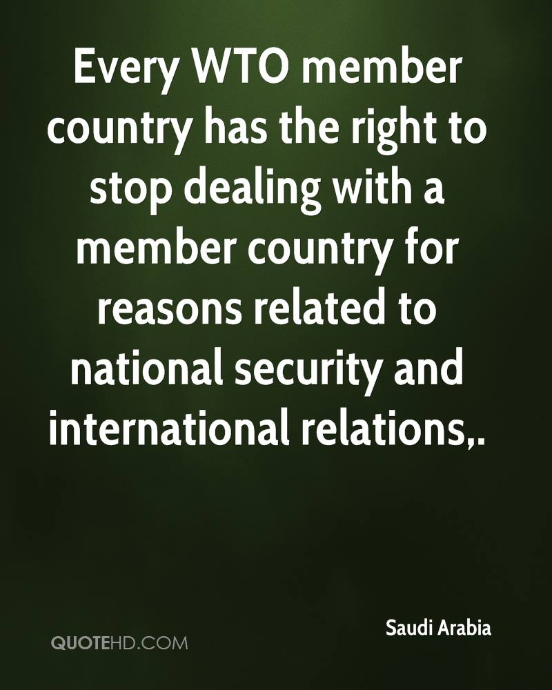 Every WTO member country has the right to stop dealing with a member country for reasons related to national security and international relations.