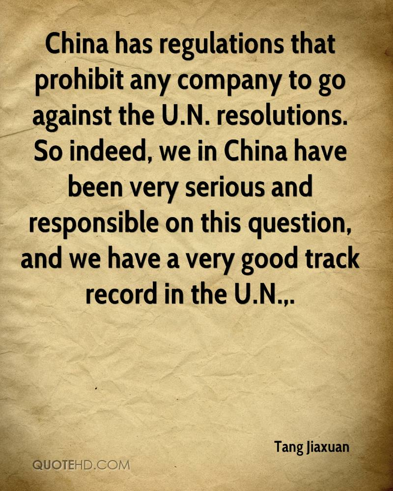 China has regulations that prohibit any company to go against the U.N. resolutions. So indeed, we in China have been very serious and responsible on this question, and we have a very good track record in the U.N..